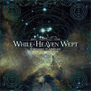 While Heaven Wept - Suspended At Aphelion. (2014)