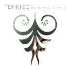 Lyriel - Skin and bones (2014)