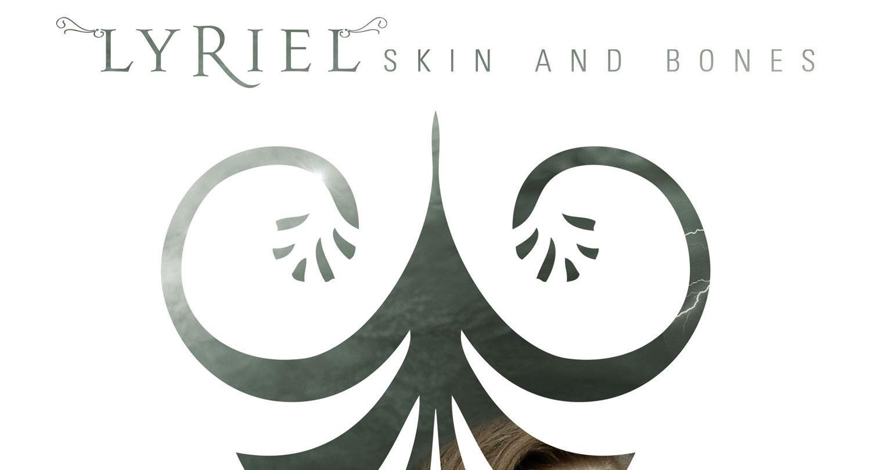 Lyriel - Skin and bones (2014)