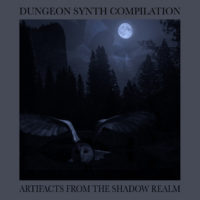 Dungeon Synth Compilation IV - Artifacts from the Shadow Realm