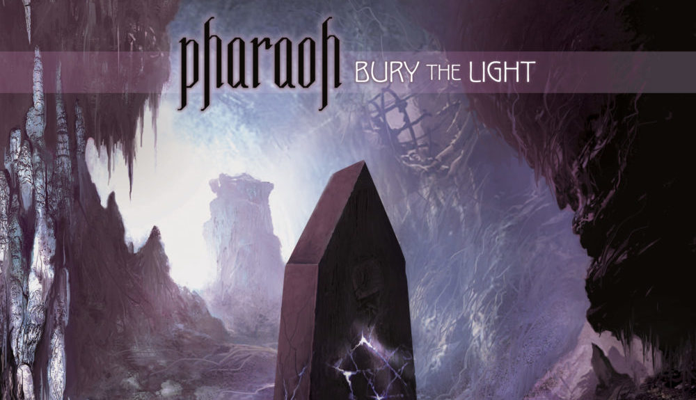 PHARAOH – Bury the Light